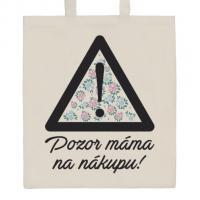 Nákupní taška přírodní Pozor máma na nákupu! , Barva - Béžová