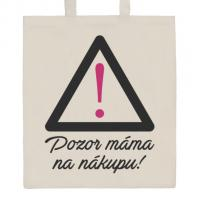 Nákupní taška přírodní Pozor máma na nákupu , Barva - Béžová